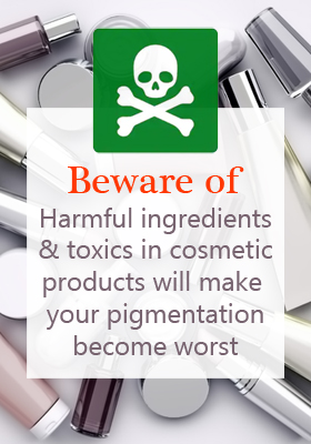 Beware of harmful ingredients & toxic in cosmetic products will make your pigmentation become worst